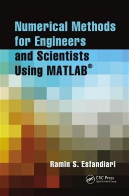 Numerical Methods for Engineers and Scientists Using MATLAB, by Esfandiari 9781466585690