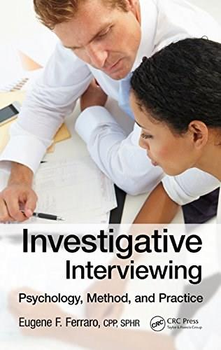 Investigative Interviewing: Psychology, Method and Practice, by Ferraro 9781466590861