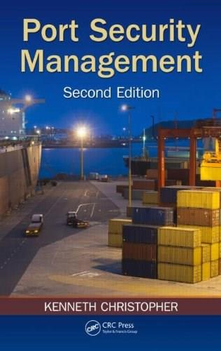 Port Security Management, by Christopher, 2nd Edition 9781466591639