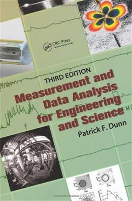 Measurement, Data Analysis, and Sensor Fundamentals for Engineering and Science, by Dunn, 3rd Edition 9781466594968