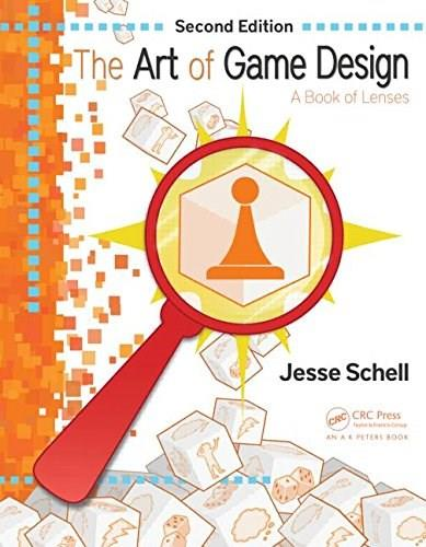 Art of Game Design: A Book of Lenses, by Schell, 2nd Edition 9781466598645
