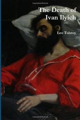 Death of Ivan Ilyich, by Tolstoy 9781468014310