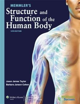 Memmlers Structure and Function of the Human Body, by Cohen, 10th Edition, 2 Book Set 10 PKG 9781469800868