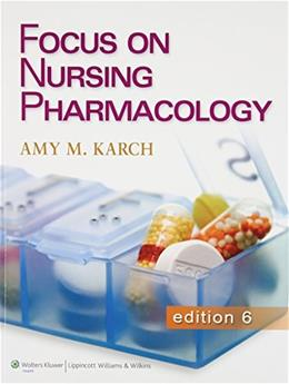 Focus on Nursing Pharmacology, by Karch, 6th Edition 6 PKG 9781469802343