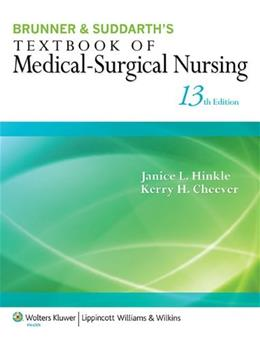 Brunner and Suddarths Textbook of Medical-Surgical Nursing, by Hinkle, 13th Edition, Lippincotts CoursePoint Access Code Only PKG 9781469852744