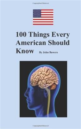 100 Things Every American Should Know 9781470005603