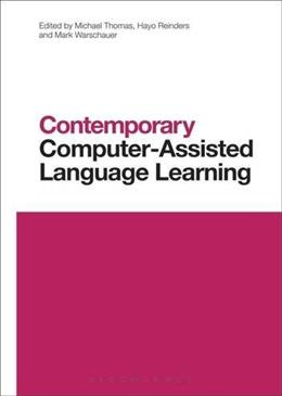 Contemporary Computer-Assisted Language Learning (Contemporary Studies in Linguistics) 9781472586070