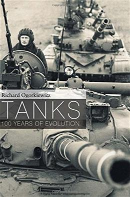 Tanks: 100 Years of Evolution (General Military) 9781472806703