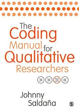Coding Manual for Qualitative Researchers, by Saldana, 3rd Edition 9781473902497