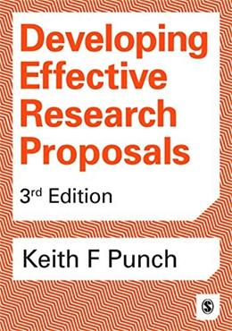 Developing Effective Research Proposals, by Punch, 3rd Edition 9781473916388