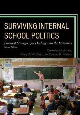Surviving Internal School Politics: Strategies for Dealing with the Internal Dynamics, by Johns, 2nd Edition 9781475800951