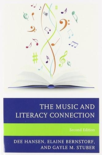 Music and Literacy Connection, by Hansen, 2nd Edition 9781475805994