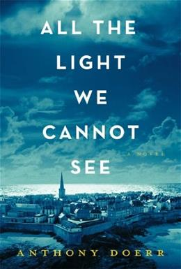 All the Light We Cannot See: A Novel, by Doerr 9781476746586