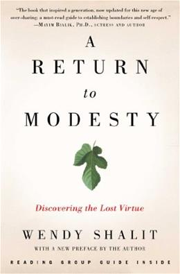 Return to Modesty: Discovering the Lost Virtue, by Shalit 9781476756653