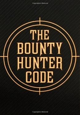 Bounty Hunter Code: From the Files of Boba Fett, by Wallace PKG 9781477805985