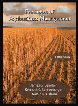 Principles of Agribusiness Management, by Beierlein, 5th Edition 9781478605669