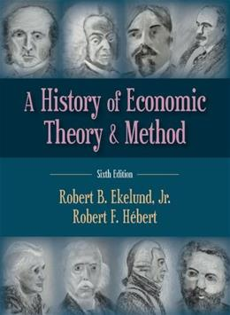 History of Economic Theory and Method, by Ekelund, 6th Edition 9781478606383