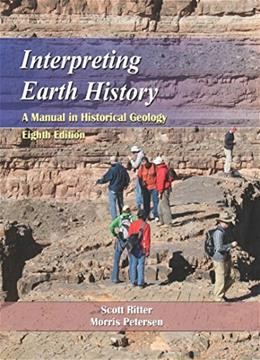 Interpreting Earth History: A Manual in Historical Geology, by Ritter, 8th Edition 9781478611455