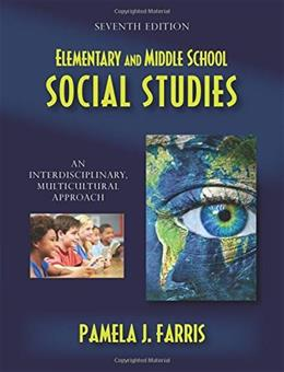 Elementary and Middle School Social Studies: An Interdisciplinary, Multicultural Approach, by Farris, 7th Edition 9781478622802