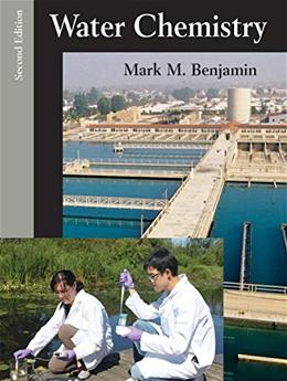 Water Chemistry, by Benjamin, 2nd Edition 9781478623083