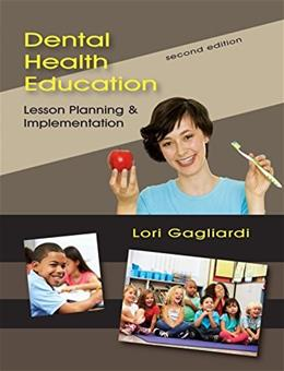 Dental Health Education: Lesson Planning and Implementation, by Gagliardi, 2nd Edition 9781478626640