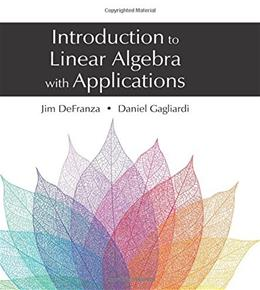 Introduction to Linear Algebra with Applications, by DeFranza 9781478627777