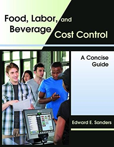 Food, Labor, and Beverage Cost Control: A Concise Guide, by Sanders 9781478627999