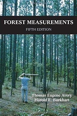 Forest Measurements, by Avery, 5th Edition 9781478629085