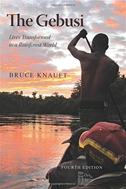 Gebusi: Lives Transformed in a Rainforest World, by Knauft, 4th Edition 9781478630036