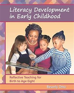 Literacy Development in Early Childhood: Reflective Teaching for Birth to Age 8, by Otto 9781478630203