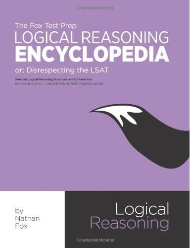 Fox LSAT Logical Reasoning Encyclopedia: Disrespecting the LSAT, by Fox 9781479391271