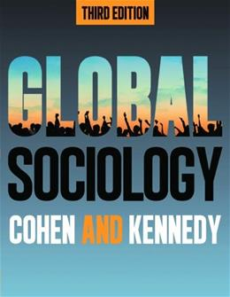 Global Sociology, by Cohen, 3rd Edition 9781479800766