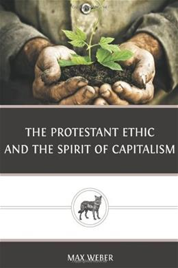 The Protestant Ethic and the Spirit of Capitalism 9781481050586