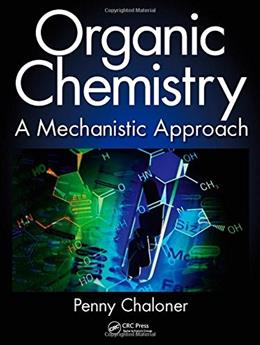 Organic Chemistry: A Mechanistic Approach, by Chaloner 9781482206906