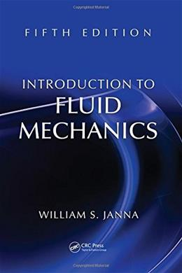 Introduction to Fluid Mechanics, by Janna, 5th Edition 9781482211610