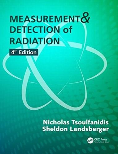 Measurement and Detection of Radiation, by Tsoulfanidis, 4th Edition 4 PKG 9781482215496