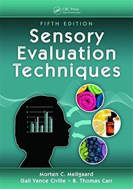 Sensory Evaluation Techniques, by Civille, 5th Edition 9781482216905