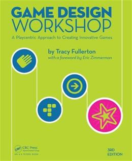 Game Design Workshop: A Playcentric Approach to Creating Innovative Games, by Fullerton, 3rd Edition 9781482217162