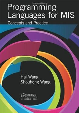 Programming Languages for MIS: Concepts and Practice 1 9781482222661