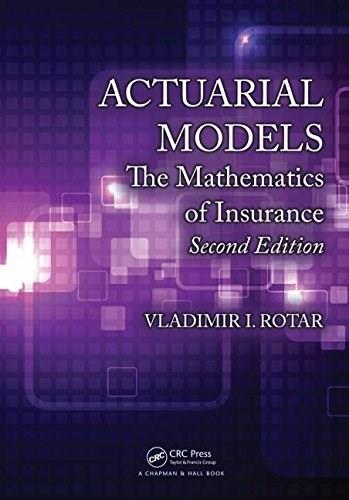 Actuarial Models: The Mathematics of Insurance, by Rotar, 2nd Edition 2 PKG 9781482227062
