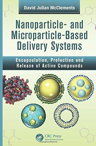 Nanoparticle- and Microparticle-based Delivery Systems: Encapsulation, Protection and Release of Active Compounds, by McClements 9781482233155