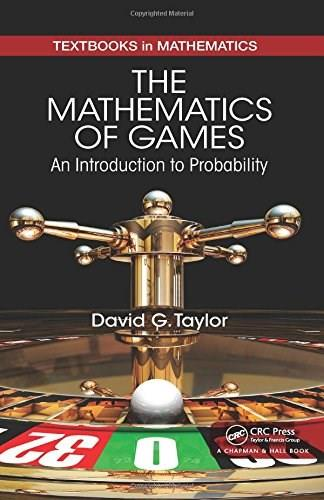 The Mathematics of Games: An Introduction to Probability (Textbooks in Mathematics) 9781482235432