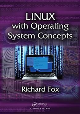 Linux with Operating System Concepts, by Fox 9781482235890