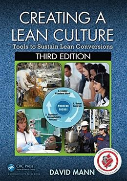Creating a Lean Culture: Tools to Sustain Lean Conversions, by Mann, 3rd Edition 9781482243239