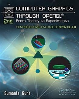 Computer Graphics Through OpenGL: From Theory to Experiments, by Guha, 2nd Edition 9781482258394