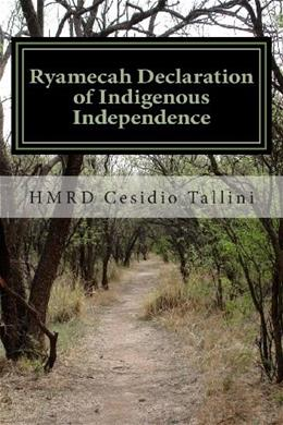 Ryamecah Declaration of Indigenous Independence 9781482510553