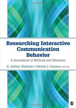 Researching Interactive Communication Behavior: A Sourcebook of Methods and Measures 1 9781483303024