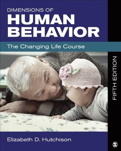 Dimensions of Human Behavior: The Changing Life Course 5 9781483303901
