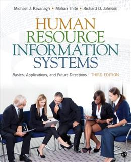 Human Resource Information Systems: Basics, Applications, and Future Directions, by Kavanagh, 3rd Edition 9781483306933