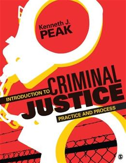 Introduction to Criminal Justice: Practice and Process, by Peak 9781483307350